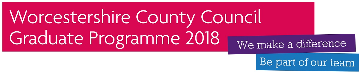 Worcestershire County Council - Graduate Programme 2018 - We make a difference. Be part of our team.