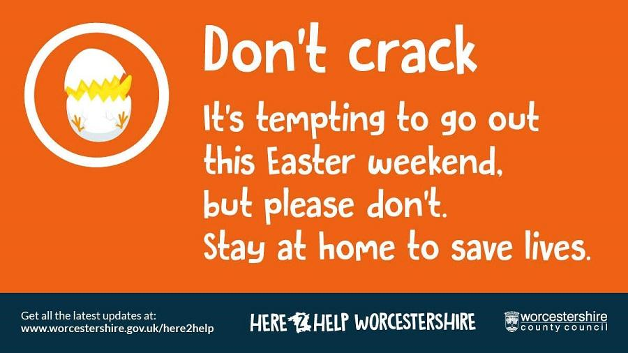 Don't crack. It's tempting to go out this Easter weekend, but please don't. Stay at homes to save lives.