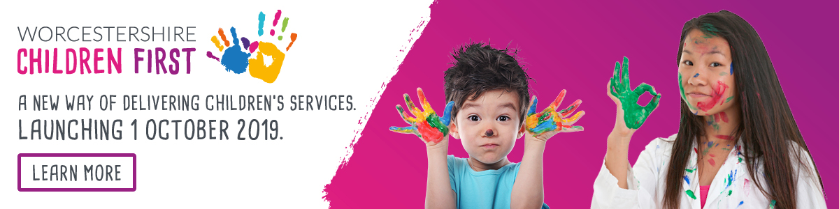 Worcestershire Children first, the new provider of Children's Services from October 1st 2019