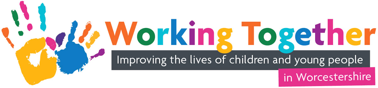 Working Together to improve the lives of our children and young people in Worcestershire
